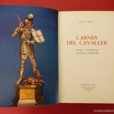 Libros de segunda mano: L'ARNES DEL CAVALLER. MARTI DE RIQUER. EDIT. ARIEL. BARCELONA. 1968. EN CATALÁN.. Lote 57276884