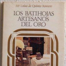 Libros de segunda mano: Mª LUISA DE QUINTO ROMERO, LOS BATIHOJAS, ARTESANOS DEL ORO, ED. NACIONAL, 1984. Lote 57278857