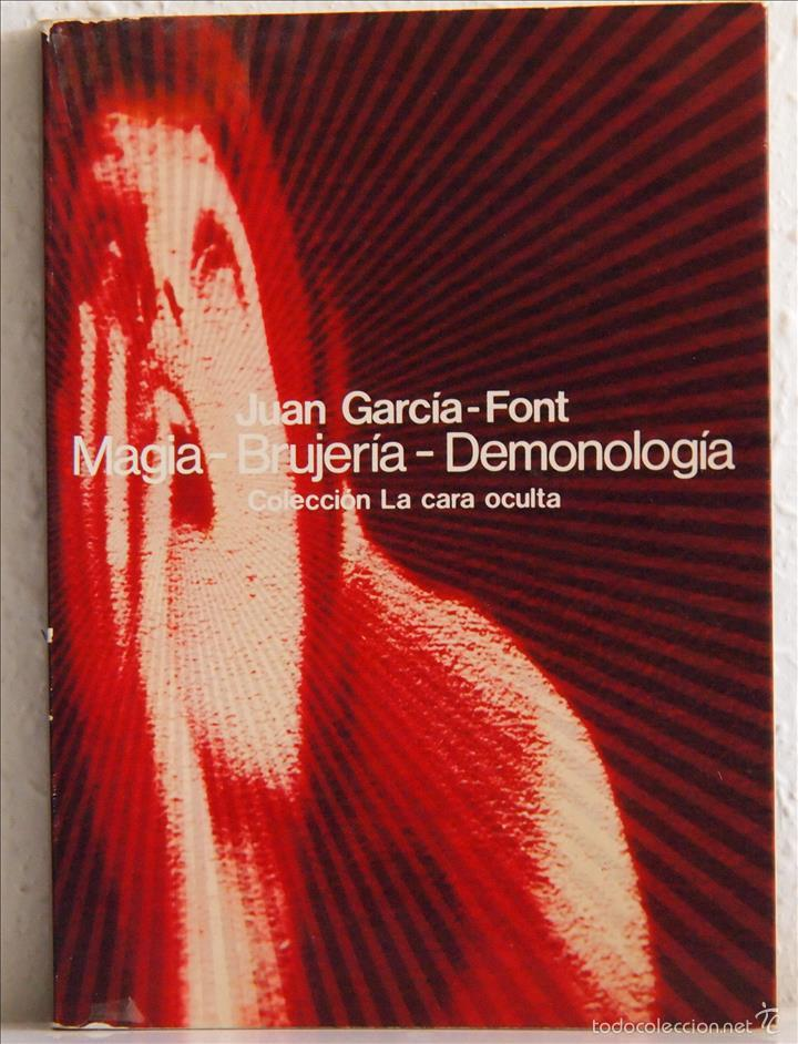 JUAN GARCÍA-FONT, MAGIA-BRUJERÍA-DEMONOLOGÍA, COLECCIÓN LA CARA OCULTA, EDIT. GLOSA BARCELONA 1977 (Libros de Segunda Mano - Parapsicología y Esoterismo - Otros)