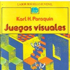 Libros de segunda mano: LIBRO JUEGOS VISUALES - KARL H. PARAQUIN; LABOR DE BOLSILLO JUVENIL. Lote 57279485