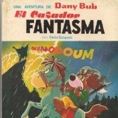 Libros de segunda mano: UNA AVENTURA DE DANY BUB. Nº 2. EL CAZADOR FANTASMA. CARLOS BUSQUETS. EDC. A. SALDAÑA 1980. (Z30). Lote 57285955