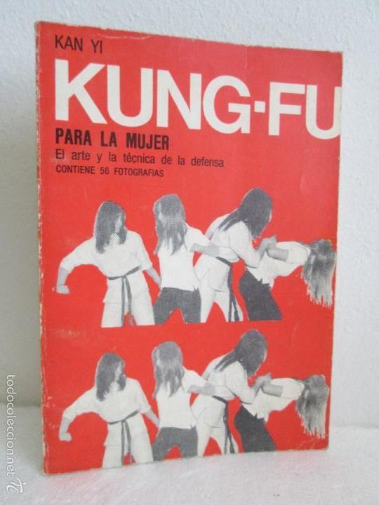 KUNG - FU PARA LA MUJER. KAN YI. EDITORIAL CAYMI. 1974. VER FOTOGRAFIAS ADJUNTAS (Libros de Segunda Mano - Ciencias, Manuales y Oficios - Otros)