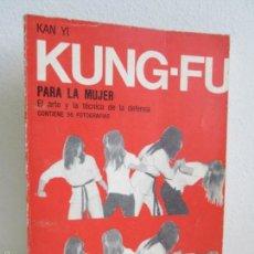 Libros de segunda mano: KUNG - FU PARA LA MUJER. KAN YI. EDITORIAL CAYMI. 1974. VER FOTOGRAFIAS ADJUNTAS. Lote 57313860