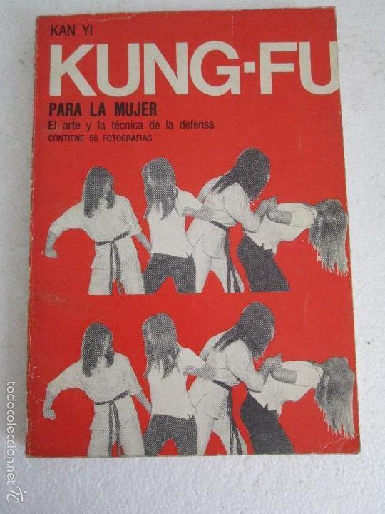 Libros de segunda mano: KUNG - FU PARA LA MUJER. KAN YI. EDITORIAL CAYMI. 1974. VER FOTOGRAFIAS ADJUNTAS - Foto 6 - 57313860