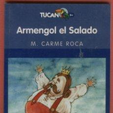 Libros de segunda mano: ARMENGOL EL SALADO M. CARME ROCA EL REY QUE SE ENAMORÓ DEL MAR 47 PÁGINAS AÑO 2005 LJ1155. Lote 57319001