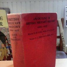 Libros de segunda mano: AN OUTLINE OF BRITISH MILITARY HISTORY 1660-1937. MAJOR COLE AND MAJOR PRIESTLEY. Lote 57324530