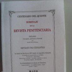 Libros de segunda mano: CENTENARIO DEL QUIJOTE-HOMENAJE DE LA REVISTA PENITENCIARIA--2006. Lote 57328553