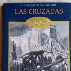 Libros de segunda mano: LAS CRUZADAS CON 100 ILUSTRACIONES DE GUSTAVO DORE. Lote 57332011