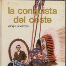 Libros de segunda mano: LA CONQUISTA DEL OESTE / ENRIQUE DE OBREGÓN -ED. AFHA, 1973 -COL. SELECCIONES AURIGA. Lote 57338526