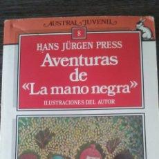 Libros de segunda mano: AVENTURAS DE LA MANO NEGRA HANS JURGEN PRESA AUSTRAL JUVENIL. Lote 57362701
