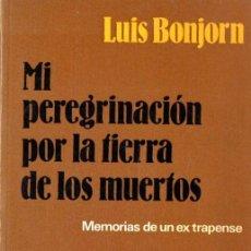 Libros de segunda mano: BONJORN : POR LA TIERRA DE LOS MUERTOS - MEMORIAS DE UN EX TRAPENSE (HERDER, 1983). Lote 57365882
