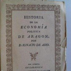 Libros de segunda mano: HISTORIA DE LA ECONOMÍA POLITICA DE ARAGON POR D. IGNACIO DE ASO--1947--. Lote 57368859