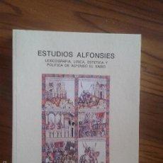 Libros de segunda mano: ESTUDIOS ALFONSIES. LEXICOGRAFIA, LIRICA, ESTÉTICA Y POLITICA DE ALFONSO EL SABIO. UGR, BUENO. RARO. Lote 57375822