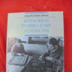 Libros de segunda mano: RESTAURACIO D'OBRES D'ART A CATALUNYA. JOSEP M. XARRIE I ROVIRA. L'ABADIA DE MONTSERRAT 2002.. Lote 57380563