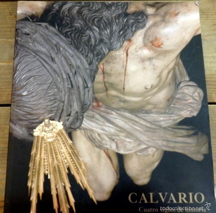 SEMANA SANTA SEVILLA, CALVARIO CUATRO SIGLOS DE HISTORIA,MUY ILUSTRADO,130 PAGINAS (Libros de Segunda Mano - Pensamiento - Otros)