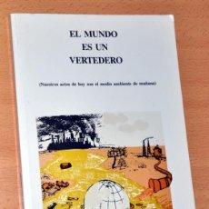 Libros de segunda mano: EL MUNDO ES UN VERTEDERO - DE JAIME LÓPEZ GARRIDO - EDITA: CIUDAD LIMPIA. Lote 57402635