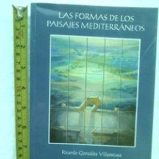 Libros de segunda mano: LIBRO LAS FORMAS DE LOS PAISAJES MEDITERRÁNEOS 900 GRS RICARDO GONZALEZ G8. Lote 177656965