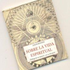 Libros de segunda mano: SOBRE LA VIDA ESPIRITUAL. DIÁLOGO DE UN MAESTRO CON SU DISCÍPULO -JAKOB BOEHME- ENVÍO: 1,30 € *. Lote 57486986