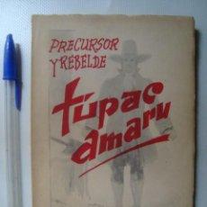 Libros de segunda mano: PRECURSOR Y REBELDE TÚPAC AMARU - ROMÁN HERNÁNDEZ (PERÚ, 1969). INCA.. Lote 57490191