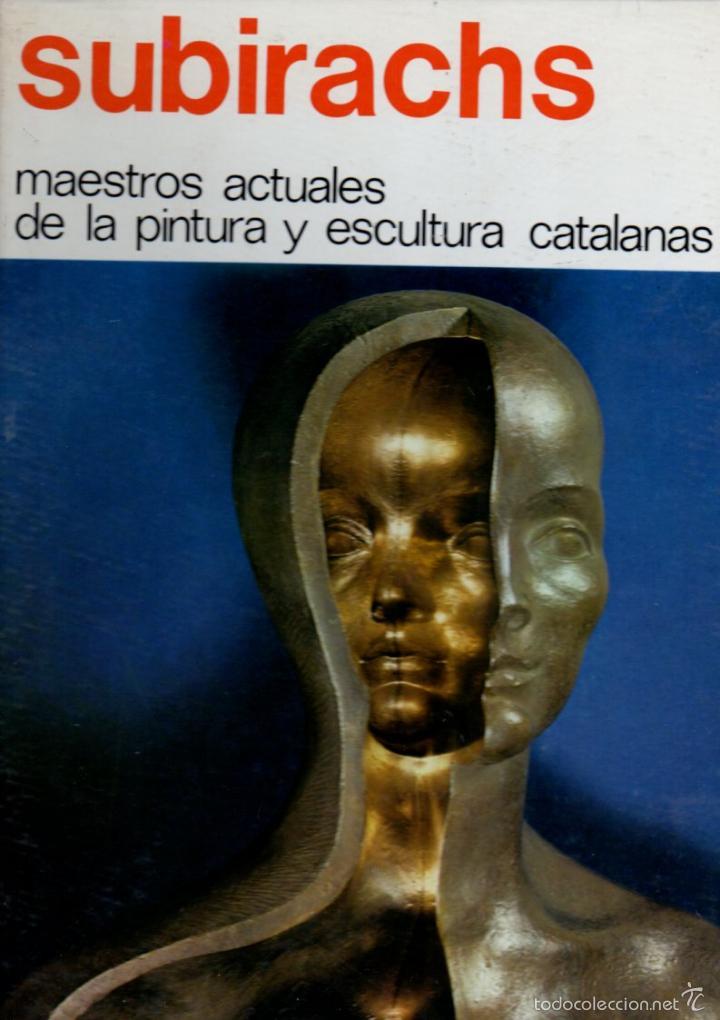 SUBIRACHS - MAESTROS ACTUALES DE PINTURA Y ESCULTURA CATALANAS Nº 3 (1974) GRAN FORMATO (Libros de Segunda Mano - Bellas artes, ocio y coleccionismo - Otros)