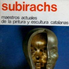 Libros de segunda mano: SUBIRACHS - MAESTROS ACTUALES DE PINTURA Y ESCULTURA CATALANAS Nº 3 (1974) GRAN FORMATO. Lote 57491365