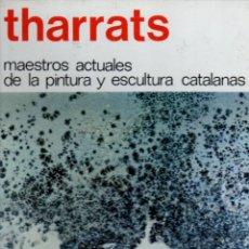 Libros de segunda mano: THARRATS - MAESTROS ACTUALES DE PINTURA Y ESCULTURA CATALANAS Nº 2 (1974) GRAN FORMATO. Lote 57491376