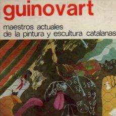 Libros de segunda mano: GUINOVART - MAESTROS ACTUALES DE PINTURA Y ESCULTURA CATALANAS Nº 19 (1974) GRAN FORMATO. Lote 57491409