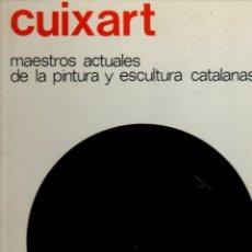 Libros de segunda mano: CUIXART - MAESTROS ACTUALES DE PINTURA Y ESCULTURA CATALANAS Nº 33 (1974) GRAN FORMATO. Lote 57491417