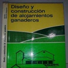 Libros de segunda mano: DISEÑO Y CONSTRUCCIÓN DE ALOJAMIENTOS GANADEROS 1979 EMILIO GARCÍA - VAQUERO ED. MUNDI PRENSA. Lote 57492544