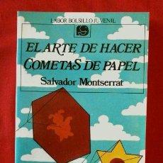 Libros de segunda mano: EL ARTE DE HACER COMETAS DE PAPEL-SALVADOR MONTSERRAT-LABOR BOLSILLO JUVENIL 1986-PAPIROFLEXIA ESTEL. Lote 57496037