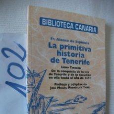 Libros de segunda mano: BIBLIOTECA CANARIA - LA PRIMITIVA HISTORIA DE TENERIFE. Lote 57498617