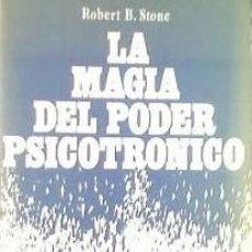 Libros de segunda mano: LA MAGIA DEL PODER PSICOTRÓNICO. Lote 57505413