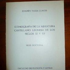 Libri di seconda mano: YARZA LUACES, JOAQUÍN. ICONOGRAFÁ DE LA MINIATURA CASTELLANO-LEONESA DE LOS SIGLOS XI Y XII : TESIS . Lote 57505917
