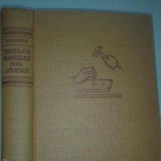 Libros de segunda mano: TRABAJOS MANUALES PARA JÓVENES 1964 RUDOLF WOLLMANN 1º EDICIÓN ESPAÑOL LABOR . Lote 57514072