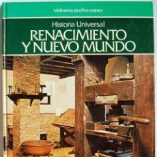 Libros de segunda mano: HISTORIA UNIVERSAL. RENACIMIENTO Y NUEVO MUNDO - BIBLIOTECA GRÁFICA NOGUER. Lote 57515948