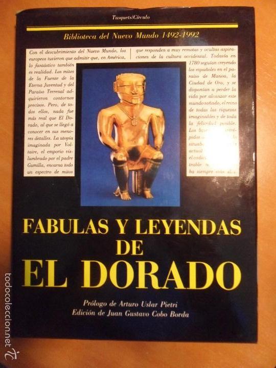 FABULAS Y LEYENDAS DE EL DORADO. PROLOGO DE ARTURI ULSAR PIETRI. EDICION DE JUAN GUSTAVO COBO BORDA. (Libros de Segunda Mano - Historia - Otros)