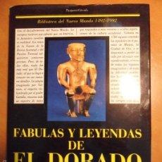 Libros de segunda mano: FABULAS Y LEYENDAS DE EL DORADO. PROLOGO DE ARTURI ULSAR PIETRI. EDICION DE JUAN GUSTAVO COBO BORDA.. Lote 57521659