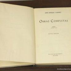 Libros de segunda mano: 7663 - OBRAS COMPLETAS. TOMOS I Y II(VER DESCRIP). JOSÉ ORTEGA. EDIC. CASTILLA. 1966.. Lote 57523337