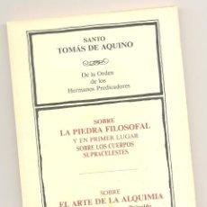 Libros de segunda mano: SOBRE LA PIEDRA FILOSOFAL. SOBRE EL ARTE DE LA ALQUIMIA -SANTO TOMÁS DE AQUINO-. Lote 57526019