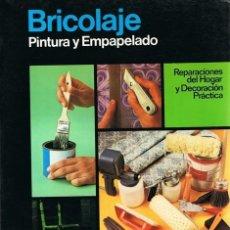 Libros de segunda mano: BRICOLAJE PINTURA Y EMPAPELADO SANTIAGO PEY ESTRANY . Lote 57527362