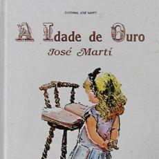 Libros de segunda mano: A IDADE DE OURO. JOSÉ MARTÍ. TRADUCCIÓN AL GALLEGO DE XOSÉ NEIRA VILAS. Lote 57531055