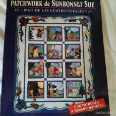 Libros de segunda mano: LIBRO PATCHWORK SUNBONNET SUE. Lote 57533180