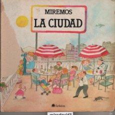 Libros de segunda mano: MIREMOS LA CIUDAD TERESA RIBAS Y PILAR CASADEMUNT ILUSTRACIONES DE ROSER CAPDEVILA MD7. Lote 57536478