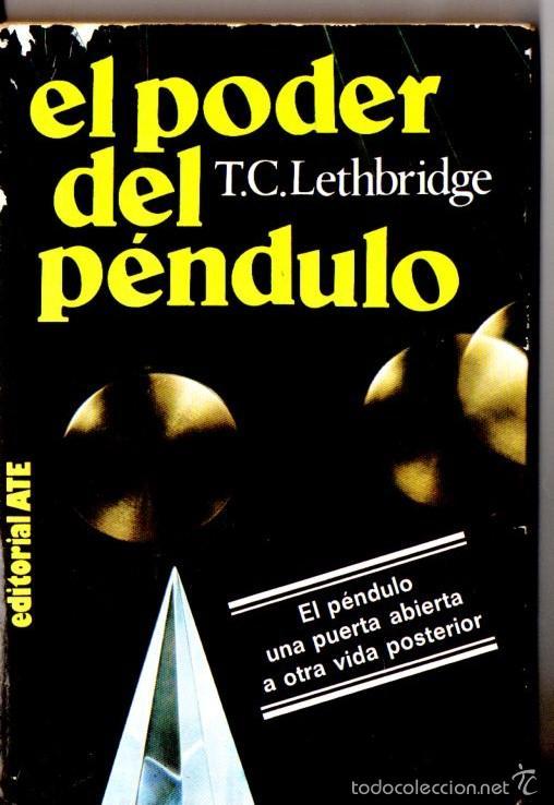 LETHBRIDGE : EL PODER DEL PÉNDULO (ATE, 1979) (Libros de Segunda Mano - Parapsicología y Esoterismo - Otros)