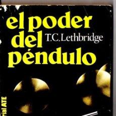 Libros de segunda mano: LETHBRIDGE : EL PODER DEL PÉNDULO (ATE, 1979). Lote 57541294