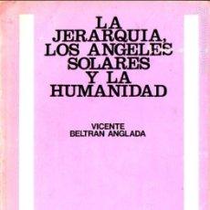 Libros de segunda mano: V. BELTRÁN ANGLADA : LA JERARQUÍA, LOS ÁNGELES SOLARES Y LA HUMANIDAD (KIER, 1977). Lote 239587215