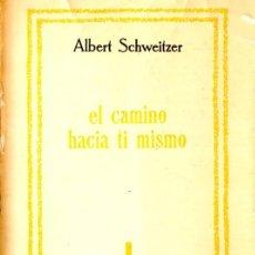 Libros de segunda mano: ALBERT SCHWEITZER : EL CAMINO DE SÍ MISMO (SUR, 1958). Lote 57552803