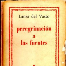 Libros de segunda mano: LANZA DEL VASTO : PEREGRINACIÓN A LAS FUENTES (SUR, 1964). Lote 57552849