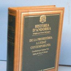 Libros de segunda mano: HISTÒRIA DE D'ANDORRA. DE LA PREHISTÒRIA A L'EDAT CONTEMPORÀNEA.-BELENGUER, ERNEST.. Lote 57558737