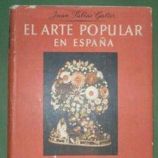 Libros de segunda mano: SUBIAS GALTER, JUAN: EL ARTE POPULAR EN ESPAÑA. 1948. Lote 57573161